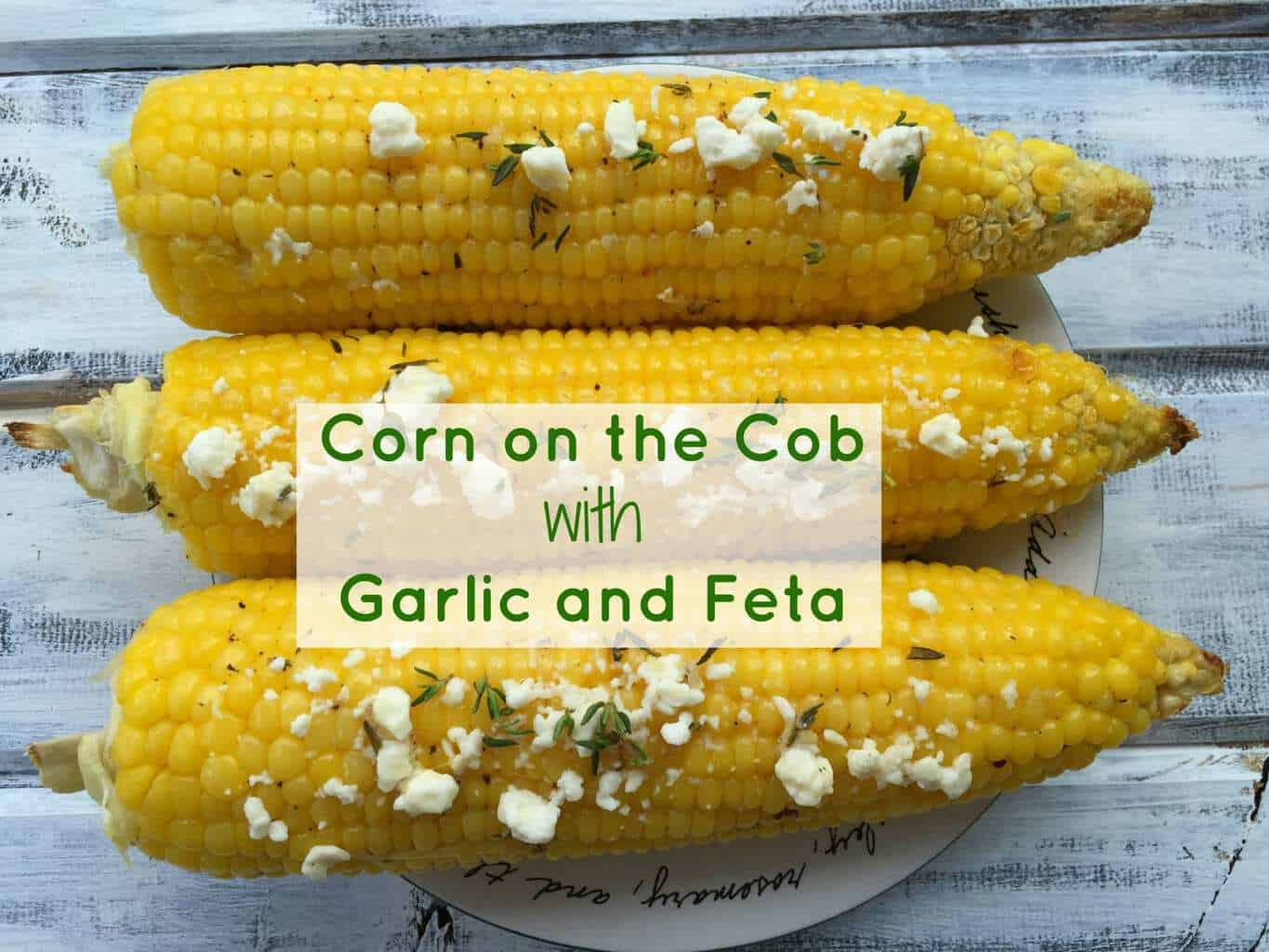 Corn On The Cob With Garlic And Feta Cheese
