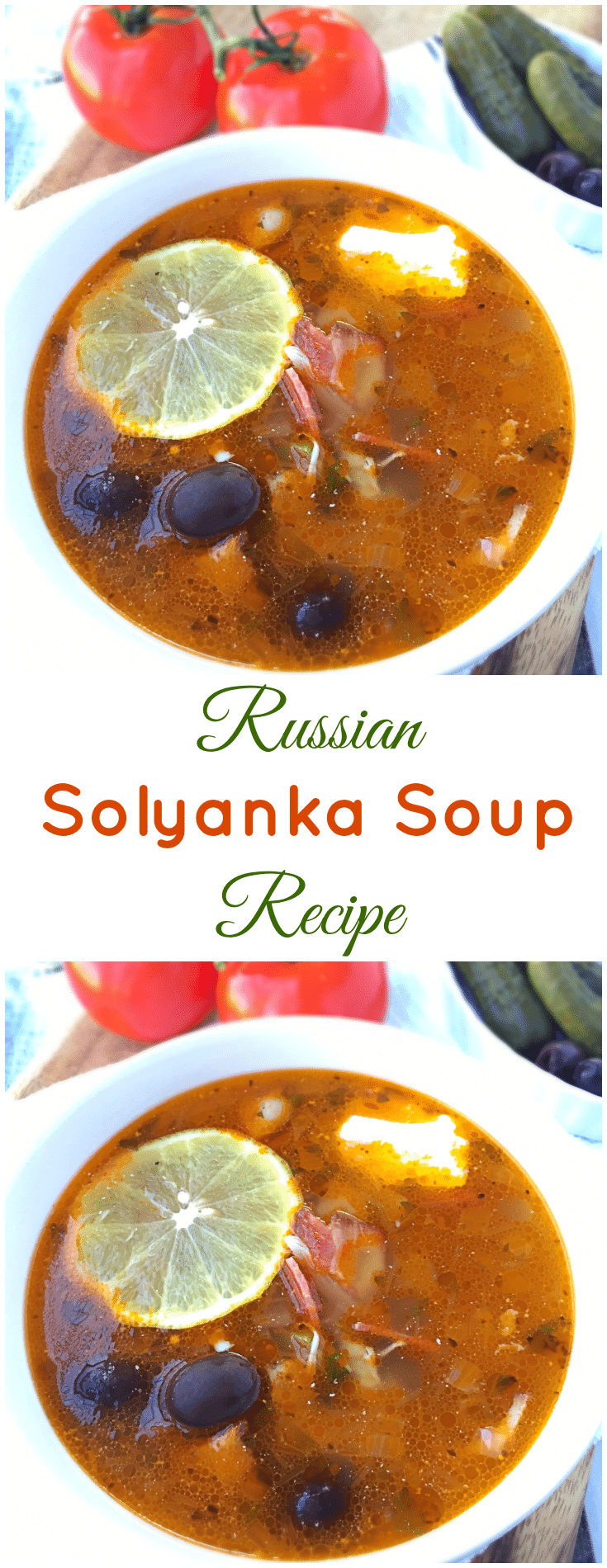 Solyanka Recipe in a white bowl, topped with black olives and a slice of lemon. Collage image.