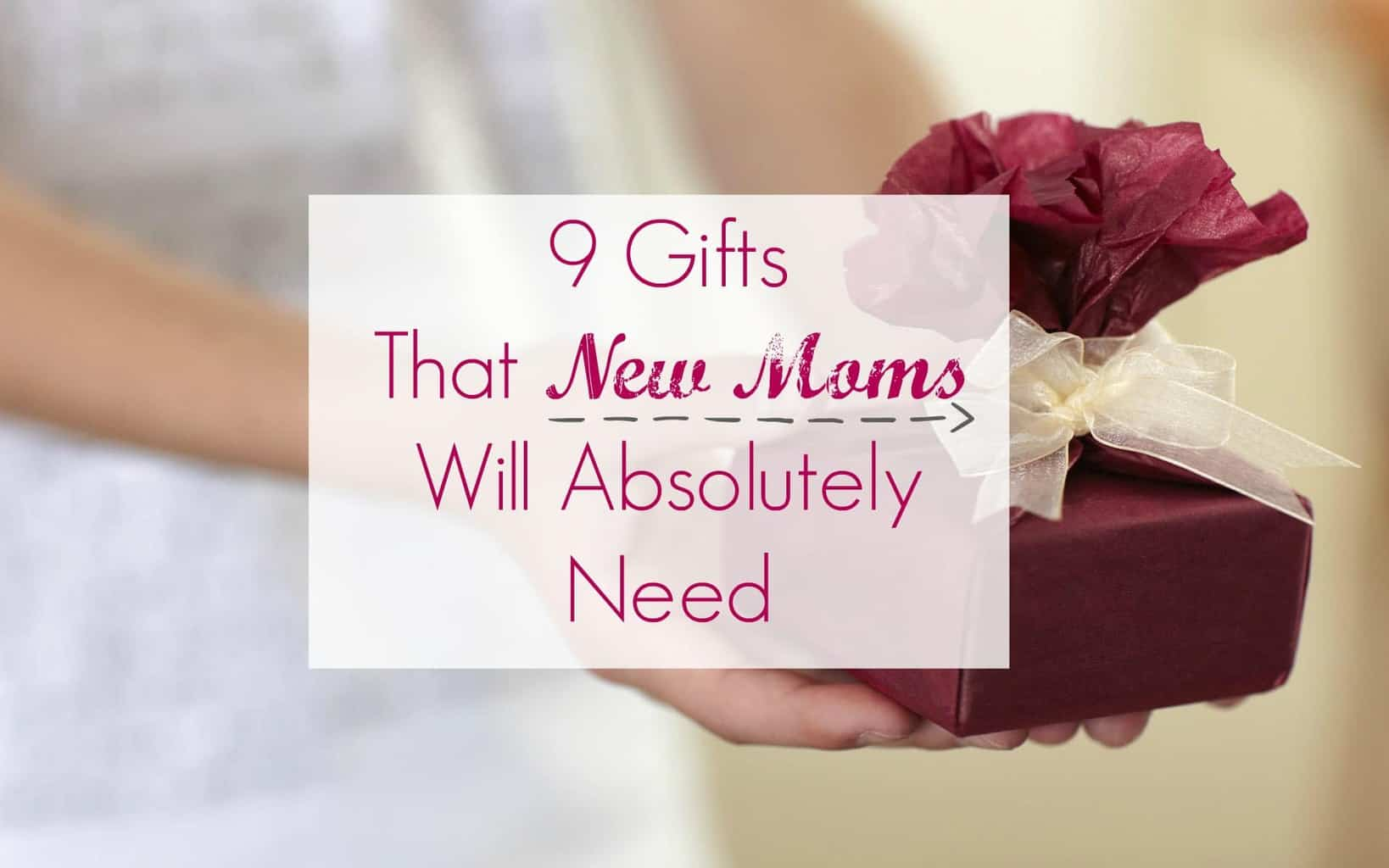 9 Best Gifts For New Moms From Husband