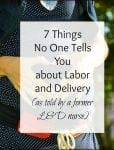 7 Things No One Tells You About Labor and Delivery (as Told by a Former L&D Nurse)