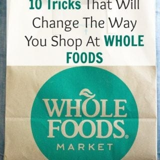 10 True & Tried Whole Foods shopping tips and tricks that will help you save money every single time.
